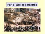 part 6 geologic hazards