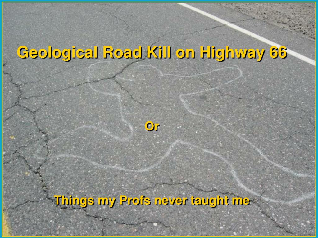 Geological Road Kill on Highway 66
