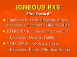 igneous rxs fire formed