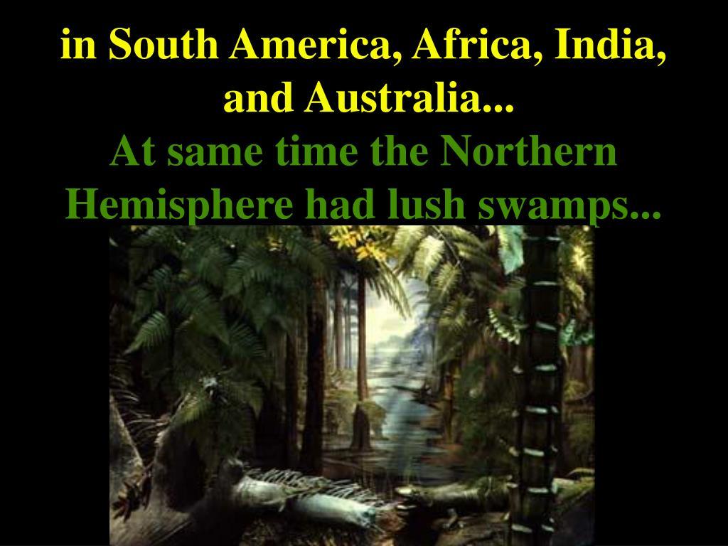 in South America, Africa, India,