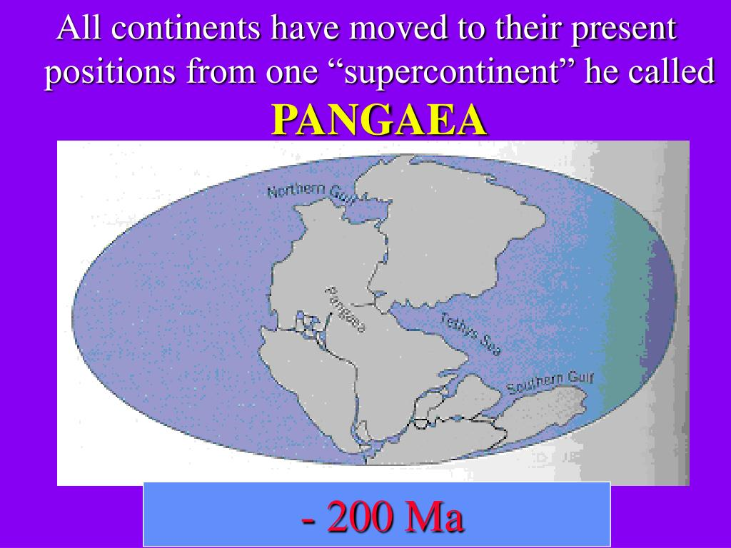 """All continents have moved to their present positions from one """"supercontinent"""" he called"""
