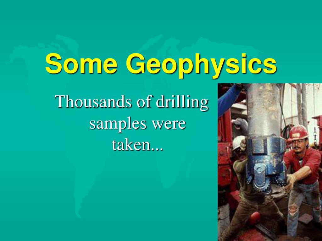 Some Geophysics