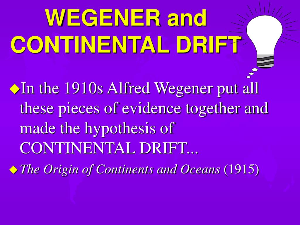 WEGENER and CONTINENTAL DRIFT