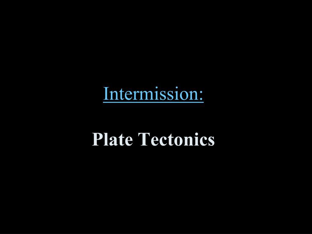 intermission plate tectonics l.