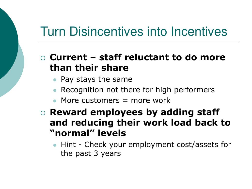 Turn Disincentives into Incentives