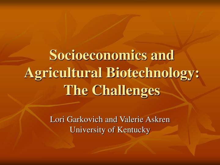 socioeconomics and agricultural biotechnology the challenges n.