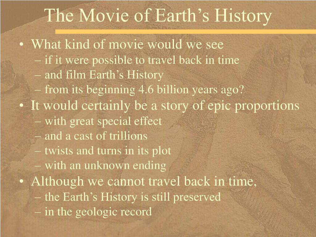 The Movie of Earth's History