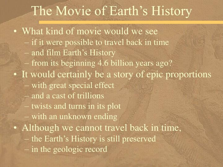 The movie of earth s history