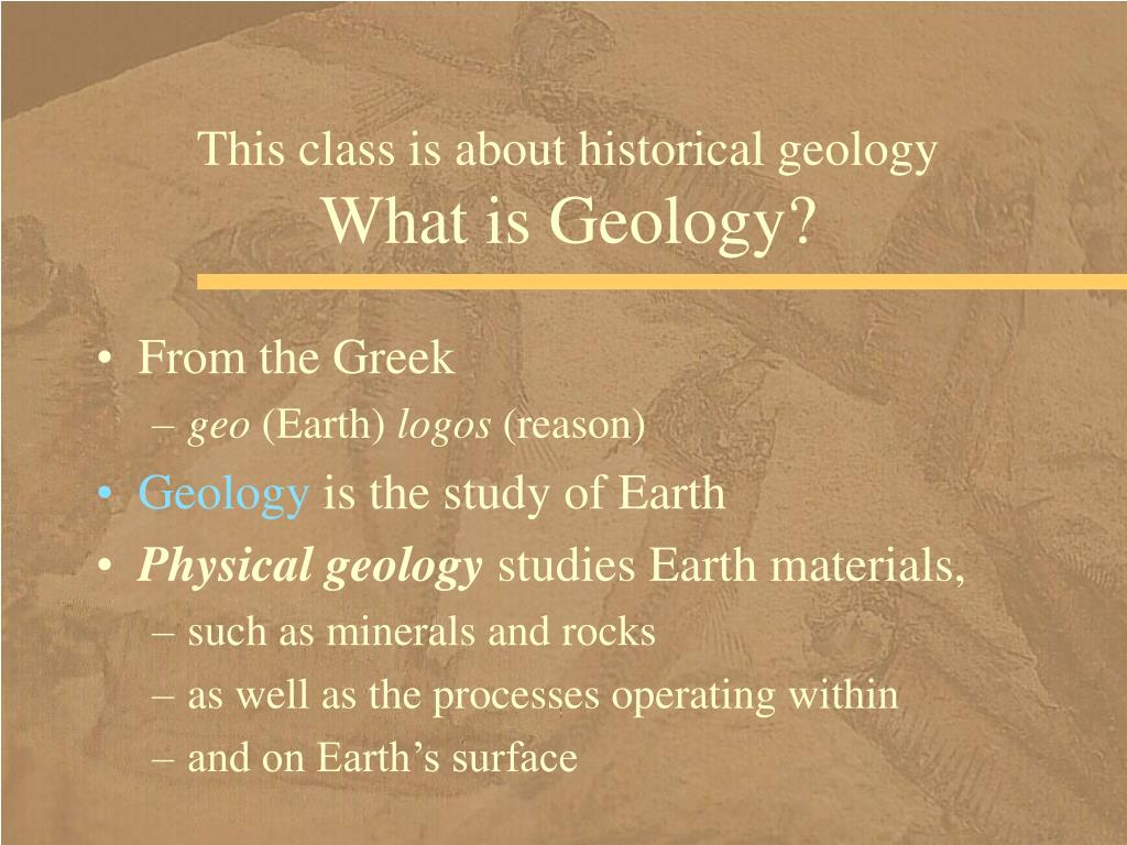 This class is about historical geology