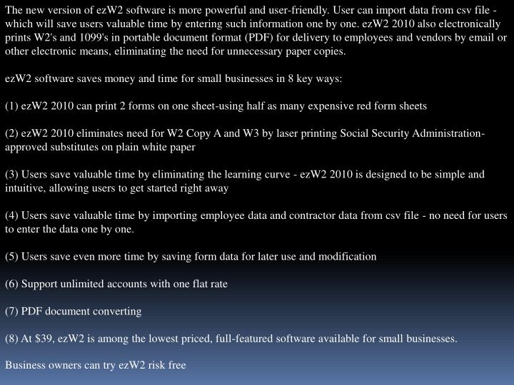 The new version of ezW2 software is more powerful and user-friendly. User can import data from csv f...