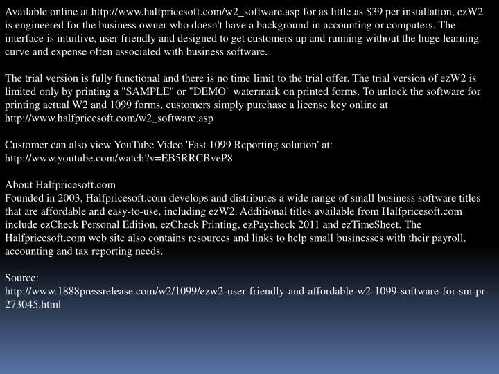 Available online at http://www.halfpricesoft.com/w2_software.asp for as little as $39 per installati...