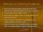 difficulty of collecting evidence