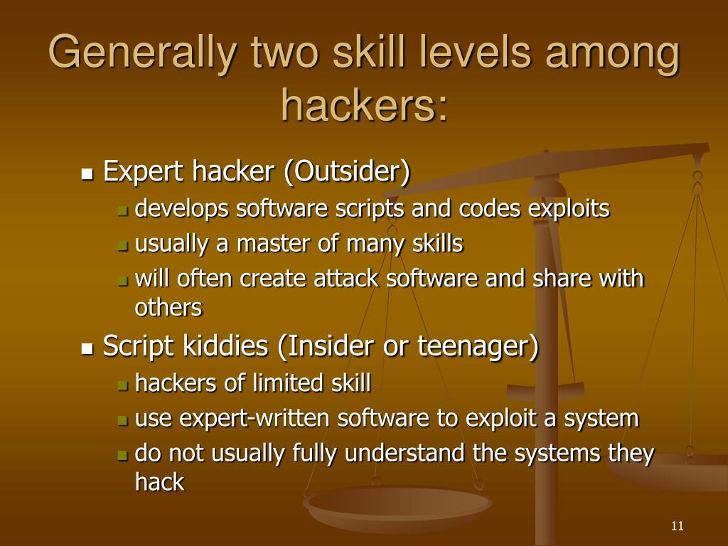 Generally two skill levels among hackers: