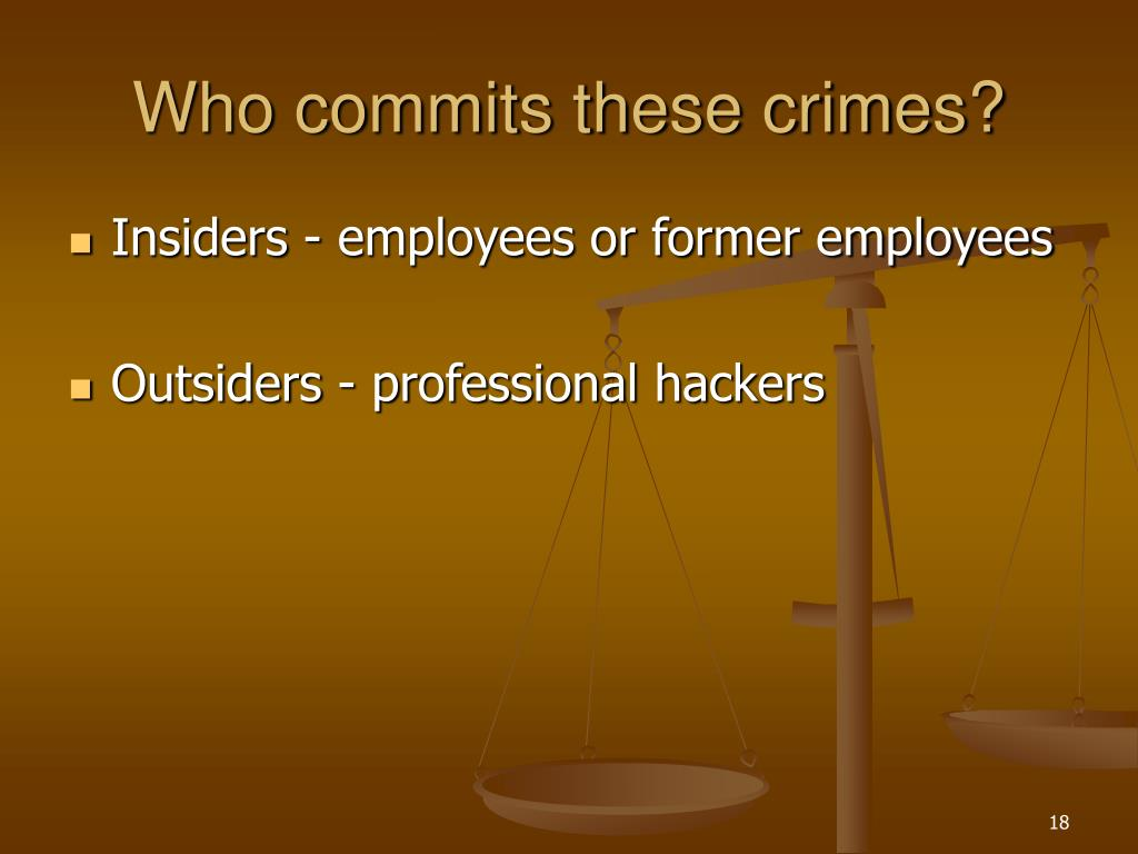 Who commits these crimes?