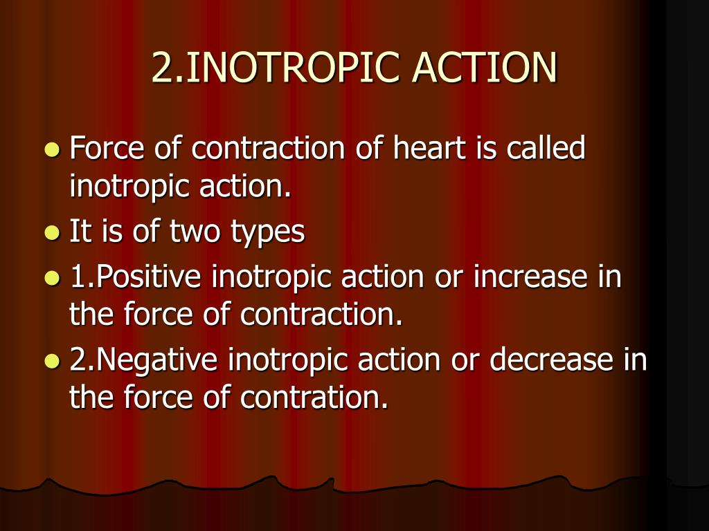 2.INOTROPIC ACTION
