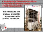 field measure and produce precast in accordance with as built conditions