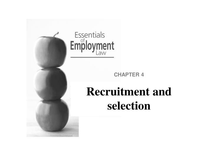 recruitment and selection in apple As per the apple latest news, candidate's selection for apple recruitment will be made on the basis of their appearance in test and/or interview so, start preparation according to it and final selection will be based on their performance in it.