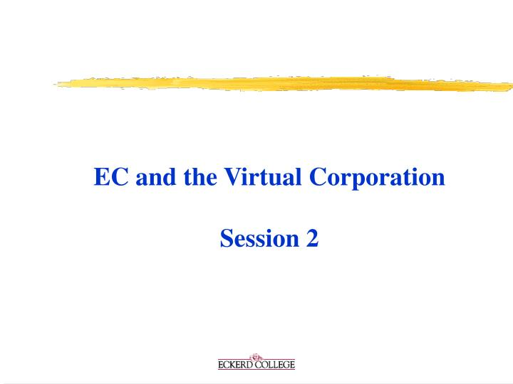 EC and the Virtual Corporation