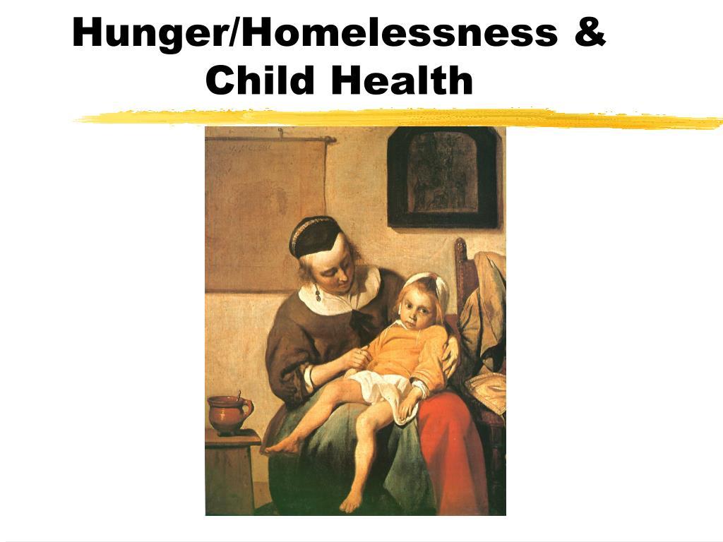 Hunger/Homelessness & Child Health