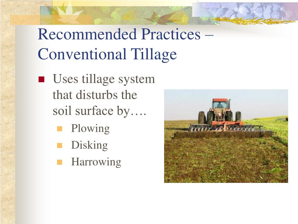 Recommended Practices – Conventional Tillage