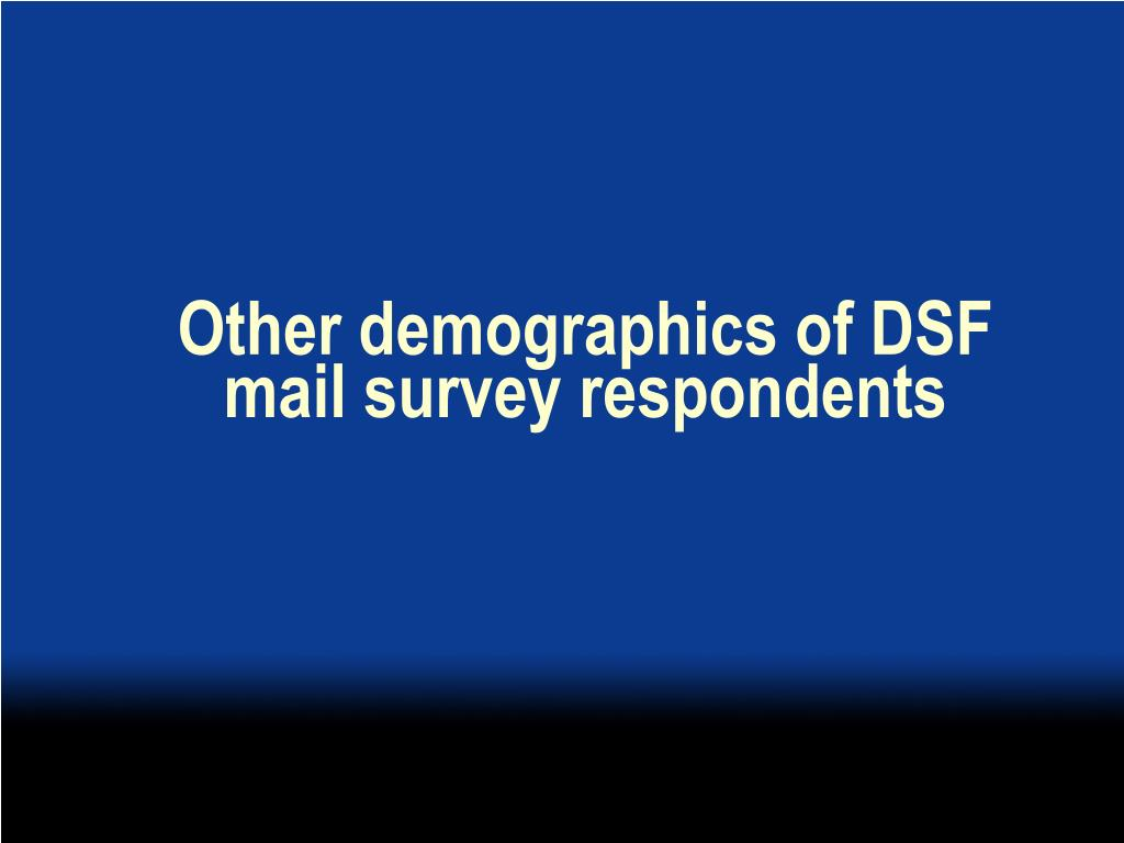 Other demographics of DSF mail survey respondents