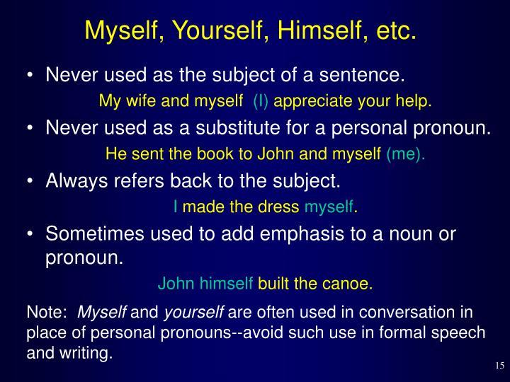 Myself, Yourself, Himself, etc.