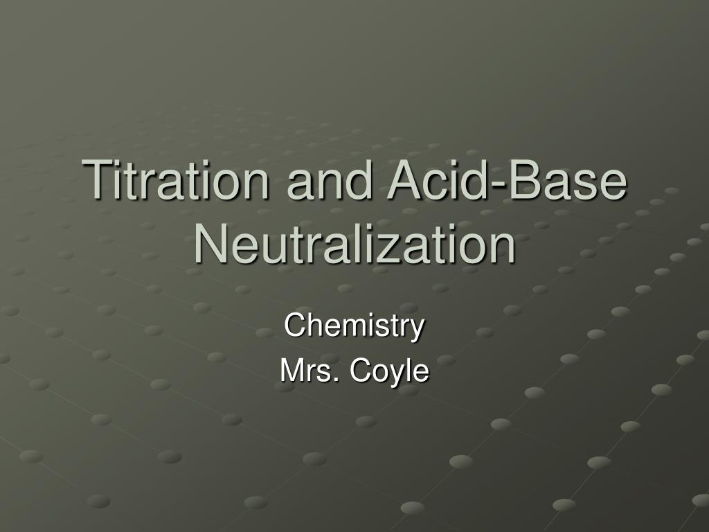 back titration powerpoint In an acid-base titration, the neutralization reaction between the acid and base can be measured with either a color indicator or a ph meter acid + base salt + water.