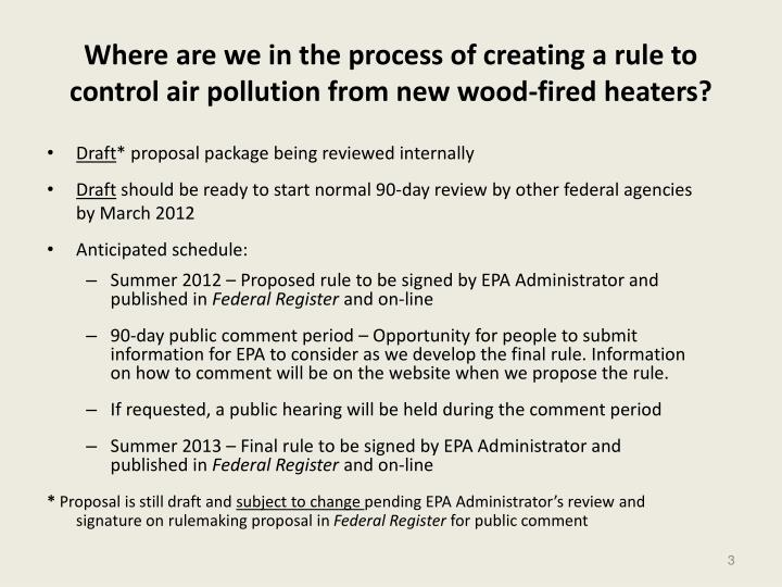 Where are we in the process of creating a rule to control air pollution from new wood fired heaters