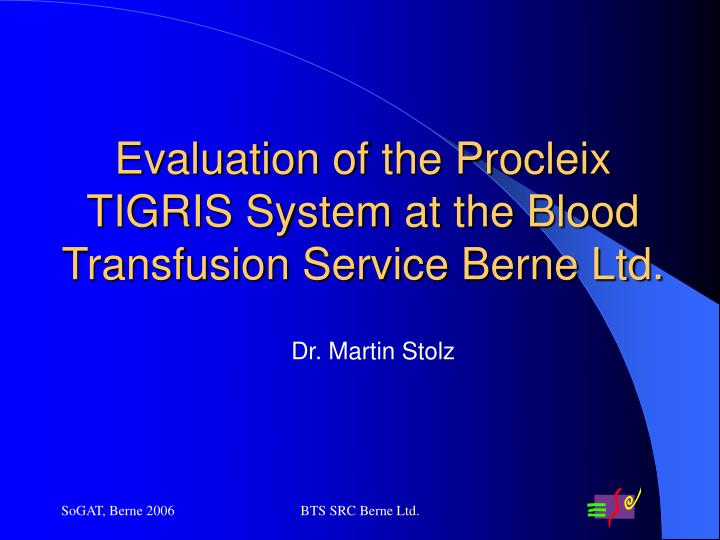 evaluation of the procleix tigris system at the blood transfusion service berne ltd n.
