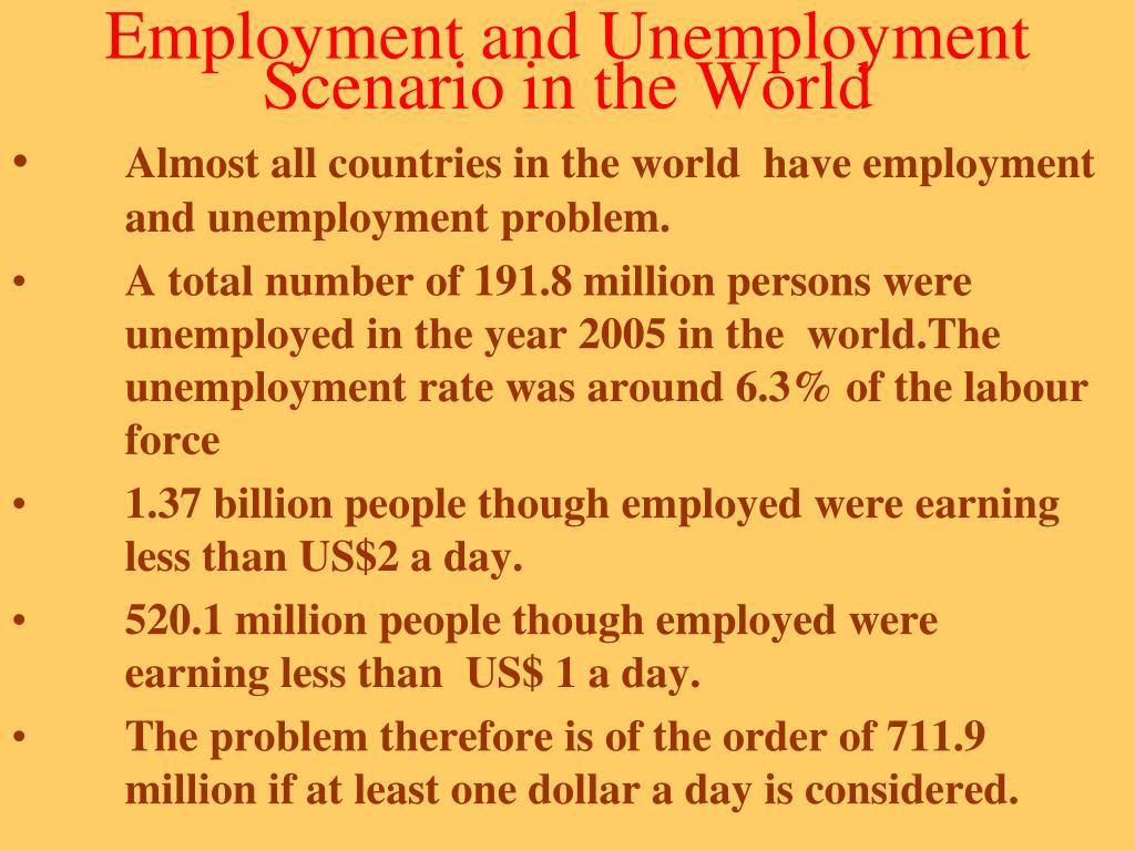 Employment and Unemployment Scenario in the World
