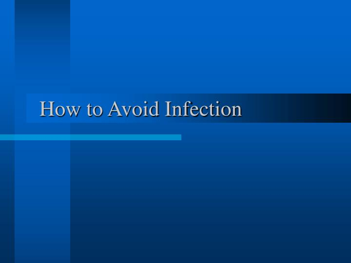 How to Avoid Infection