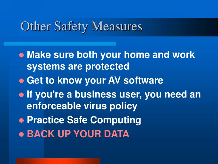 Other Safety Measures