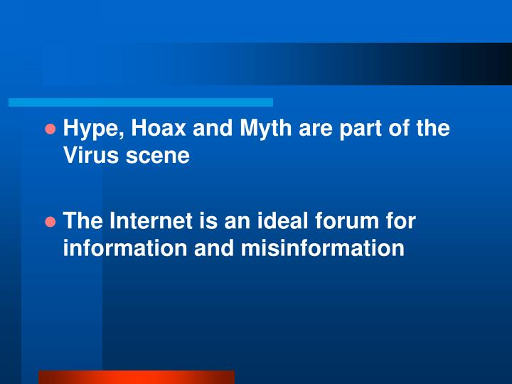 Hype, Hoax and Myth are part of the Virus scene