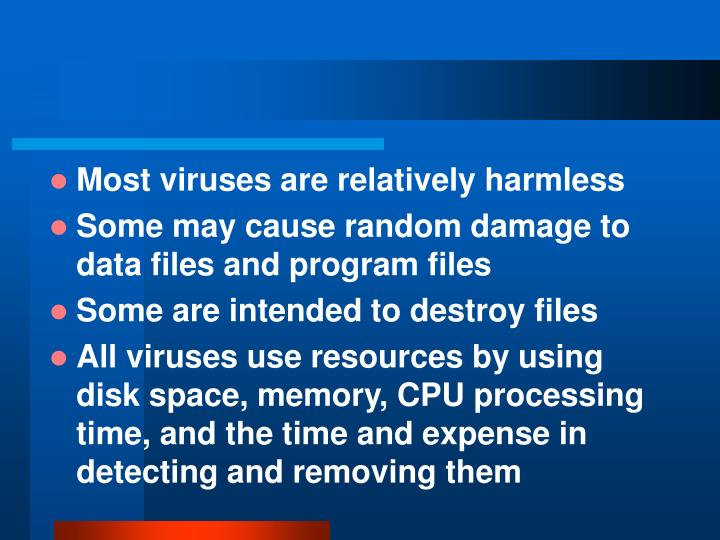 Most viruses are relatively harmless