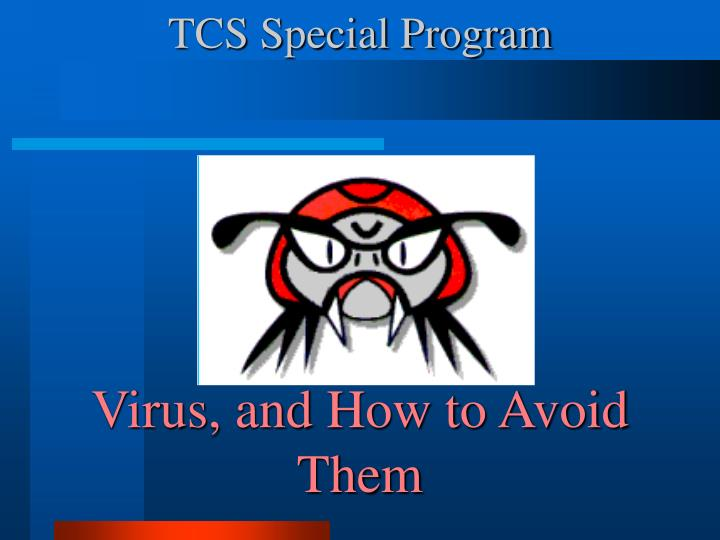 tcs special program virus and how to avoid them n.