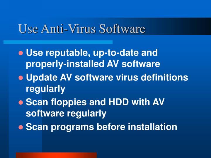 Use Anti-Virus Software