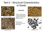 test 2 structural characteristics of seeds