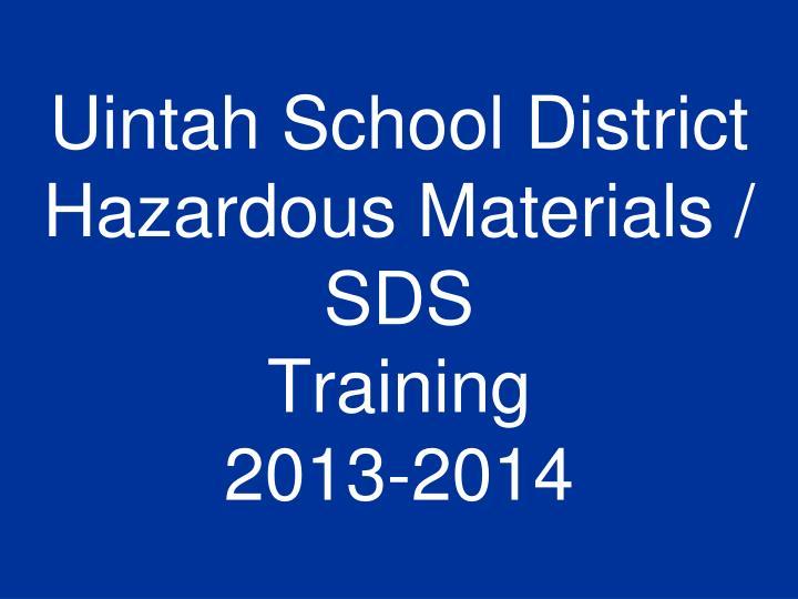uintah school district hazardous materials sds training 2013 2014 n.