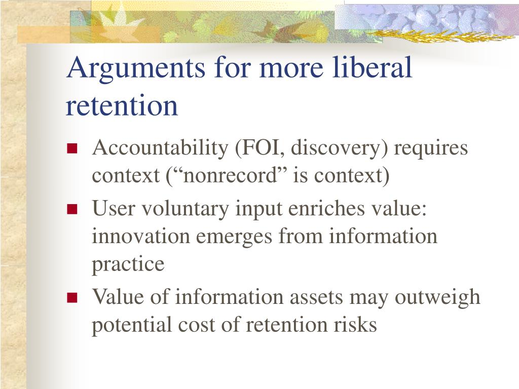 Arguments for more liberal retention