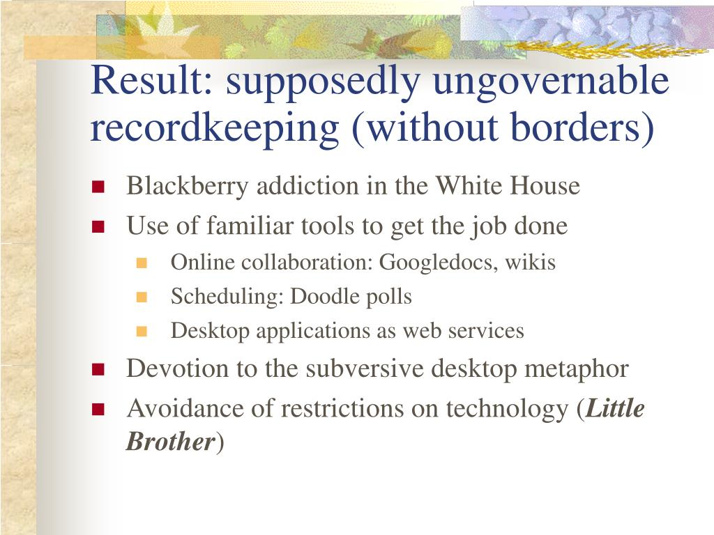 Result: supposedly ungovernable recordkeeping (without borders)