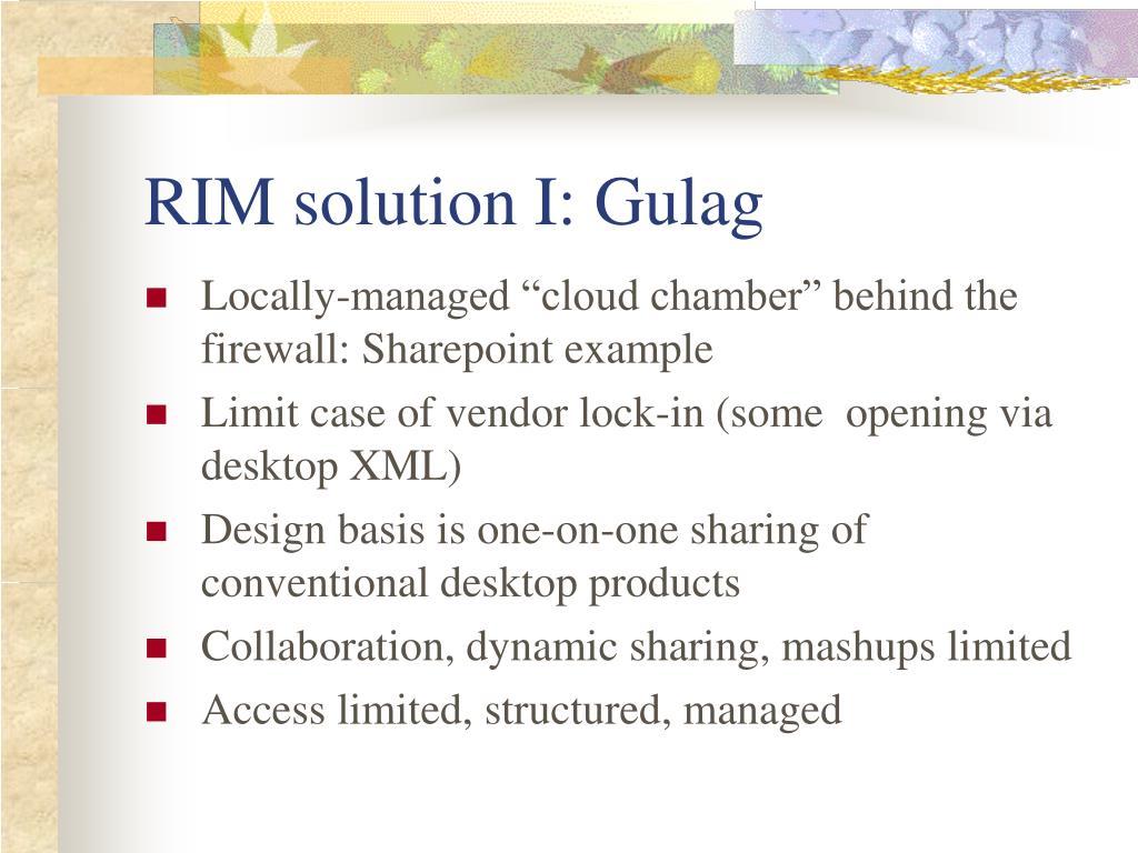 RIM solution I: Gulag