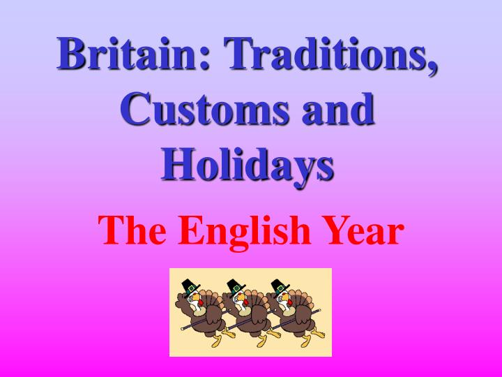 Britain traditions customs and holidays
