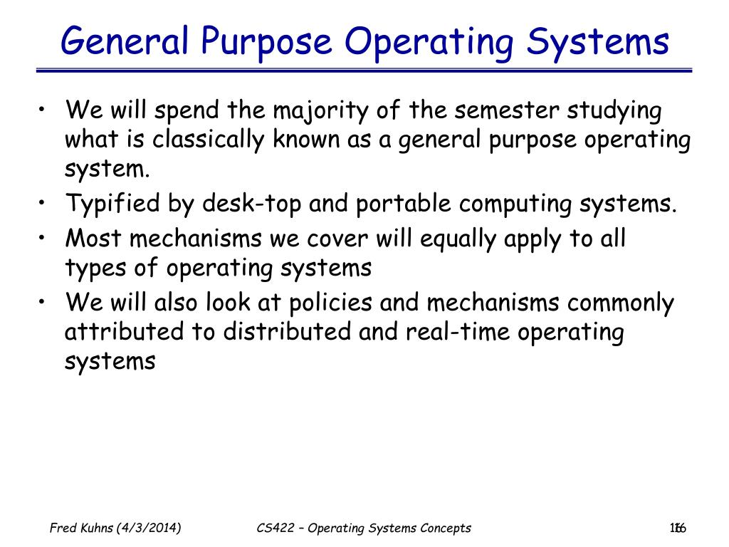 General Purpose Operating Systems
