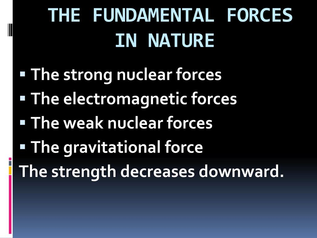 THE FUNDAMENTAL FORCES