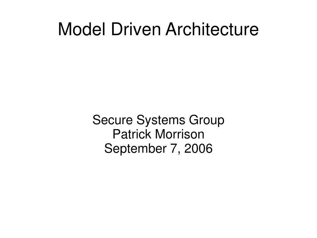 secure systems group patrick morrison september 7 2006 l.