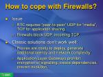 how to cope with firewalls