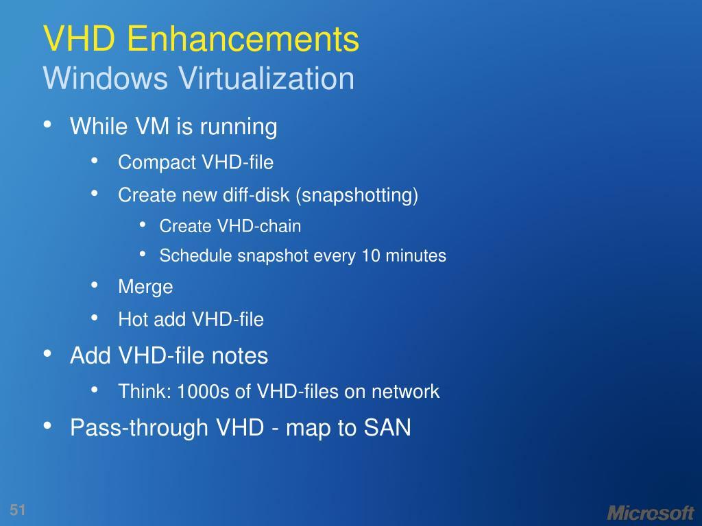 VHD Enhancements