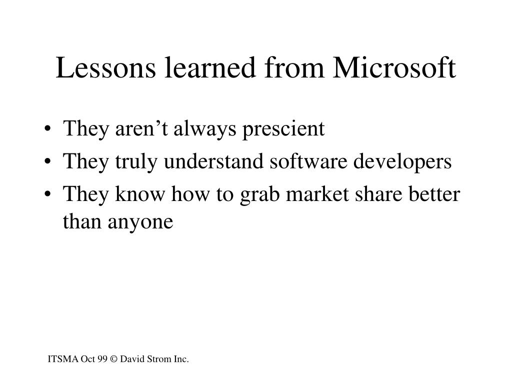 Lessons learned from Microsoft