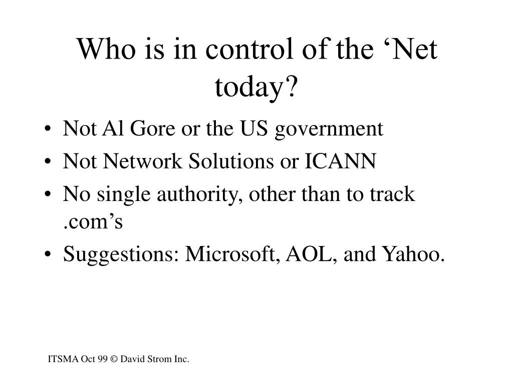 Who is in control of the 'Net today?