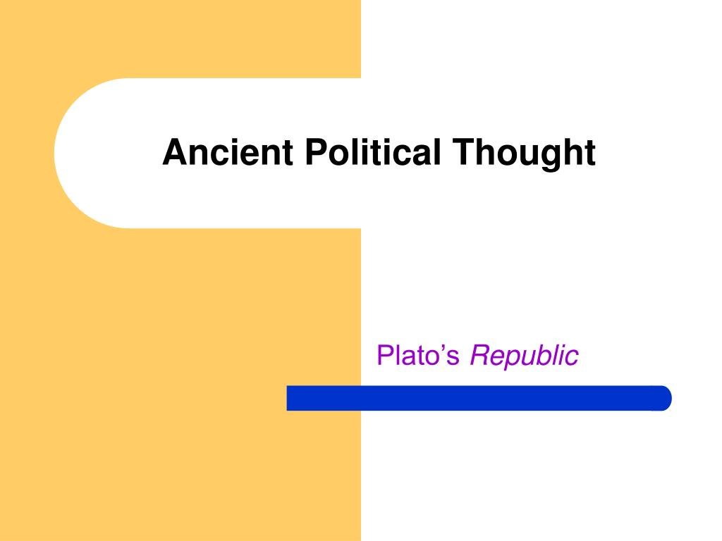 an analysis of ancient political thought in republic by plato Plato, the republic, indianapolis cambridge companion to ancient greek political thought female in the political thought of plato.
